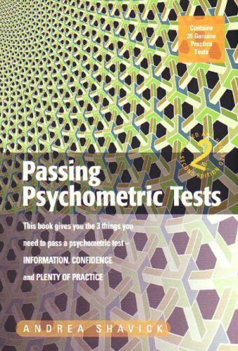 Passing Psychometric Tests 2e: This Book Gives You the 3 Things You Need to Pa,
