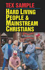 Hard Living People and Mainstream Christians by Tex Sample (Paperback, 1994)