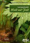 """Lernwerkstatt """"Wald und Feld"""" von Eva-Maria Schmidt und Anette Ricken (2012, Kopiervorlagen)"""