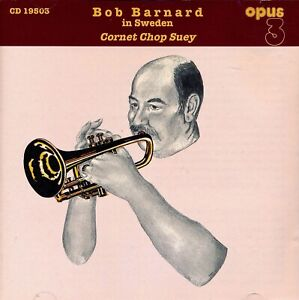 BOB BARNARD in SWEDEN - Cornet Chop Suey - 1995 Opus 3 CD 19503 (Sweden)