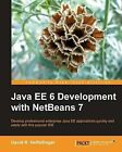 Java EE 6 Development with NetBeans 7 by David R. Heffelfinger (Paperback, 2011)