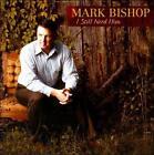 I Still Need Him by Mark Bishop (CD, May-2011, Sonlite Records)
