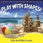 Play with Shapes! by Joyce Markovics (Paperback / softback)