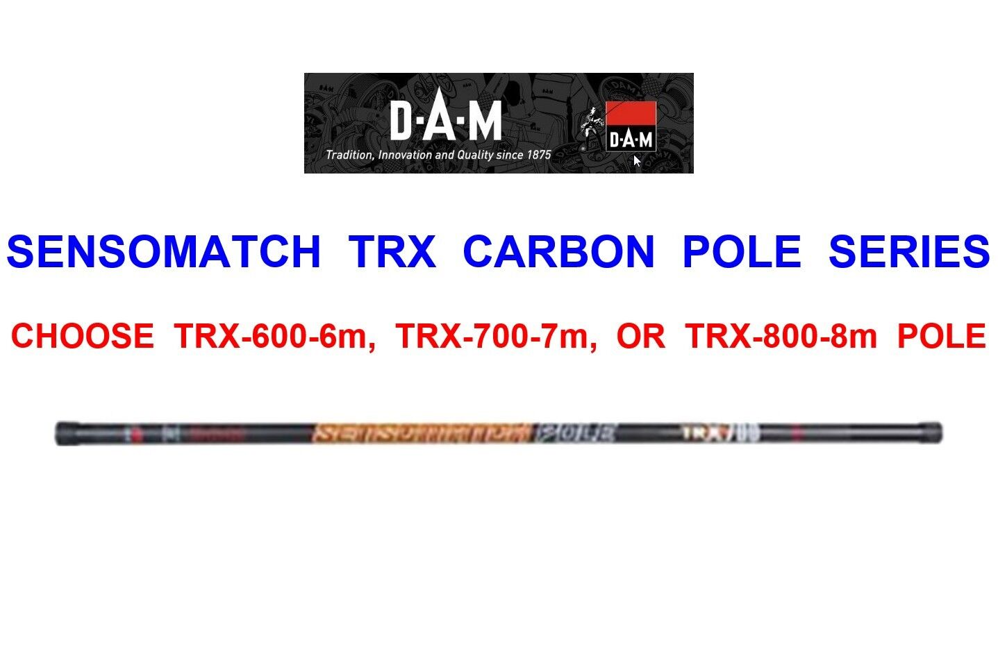 DAM SENSOMATCH TRX CARBON POLE SERIES COARSE CARP FISHING RODS IN 6m 7m 8m