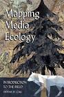 Mapping Media Ecology: Introduction to the Field by Dennis D. Cali (Paperback, 2016)