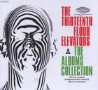 The Albums Collection von The 13th Floor Elevators (2011)