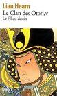 Le Clan DES Otori 5/Le Fil Du Destin by Lian Hearn (Paperback, 2009)