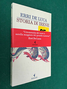 ERRI-DE-LUCA-STORIA-DI-IRENE-Feltrinelli-Narratori-1-Ed-2013-Libro-OTTIMO