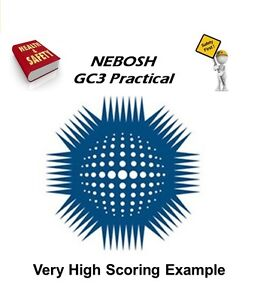 Image Is Loading NEBOSH GC3 General Certificate Practical Very High Scoring