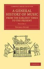 A General History of Music, from the Earliest Times to the Present: Volume 1...