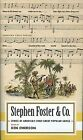 Stephen Foster & Co.  : Lyrics of America's First Great Popular Songs by Distinguished Research Professor (Emeritus) Stephen Foster (Hardback, 2014)