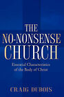 The No-Nonsense Church by Craig DuBois (Paperback / softback, 2006)