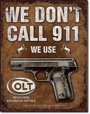 * Vintage Colt Werbung Reklameschild We Don`t Call 911 Schild Poster *572