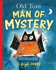 Old Tom, Man of Mystery by Leigh Hobbs (Paperback, 2004)