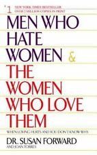Men Who Hate Women and the Women Who Love Them : When Loving Hurts and You Don't