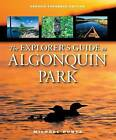 The Explorer's Guide to Algonquin Park by Michael Runtz (Paperback / softback, 2008)