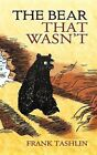 The Bear That Wasn't by Frank Tashlin (Paperback, 2007)