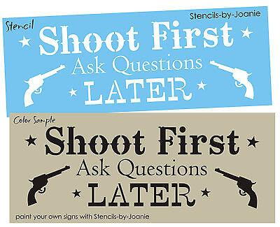 Cowboy STENCIL Shoot First Gun Stars Ask Question Later Western Pistol Bar Sign
