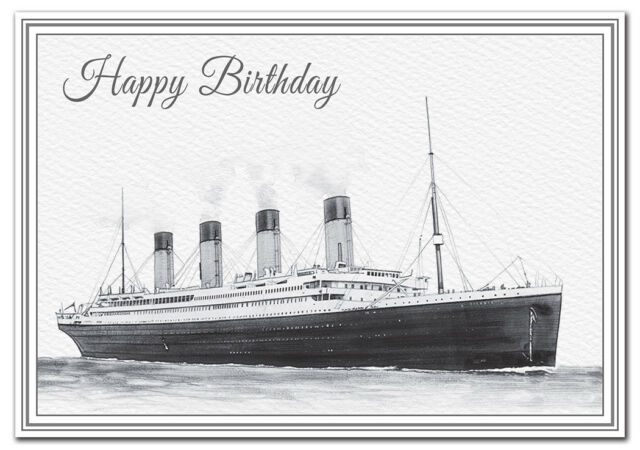 Happy Birthday Card For Ship Lovers Fine Art High Quality Drawing RMS Titanic