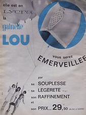 PUBLICITÉ DE PRESSE 1963 ELLE EST EN LYCRA LA GAINETTE LOU - ADVERTISING