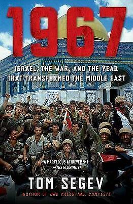 1 of 1 - 1967: Israel, the War, and the Year That Transformed the Middle East, Segev, Tom