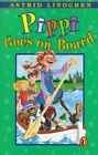 Pippi Goes on Board by Astrid Ericsson Lindgren (Paperback, 1988)