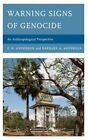 Warning Signs of Genocide: An Anthropological Perspective by Barbara A. Anderson, E. N. Anderson (Paperback, 2014)