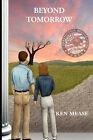 Beyond Tomorrow by KEN MEASE (Paperback, 2007)