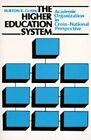 The Higher Education System: Academic Organization in Cross-national Perspective by Burton R. Clark (Paperback, 1986)