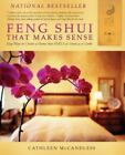 Feng Shui that Makes Sense by Cathleen McCandless (2011, Paperback)