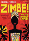Zimbe! Come, Sing the Songs of Africa by Alexander L'Estrange (Paperback, 2009)