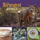 The Strangest Animals in the World by Tammy Gagne (Hardback, 2015)