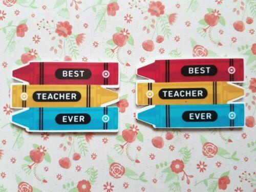 2 x Large Best Teacher Ever Crayon School Flatback Planar Resin Embellishment