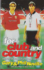 For Club and Country: The Hunt for European and World Cup Glory by Gary Neville, Phil Neville (Hardback, 1998)