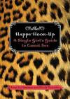 The Happy Hook-up: A Single Girl's Guide to Casual Sex by Nicole Tocantins, Alexa Joy Sherman (Paperback, 2004)