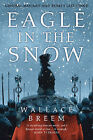 Eagle in the Snow: General Maximus and Rome's Last Stand by Wallace Breem (Hardback, 2003)