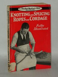 Knotting-And-Splicing-Ropes-And-Cordage-The-Amateur-Mechanic-amp-Work-Handbook