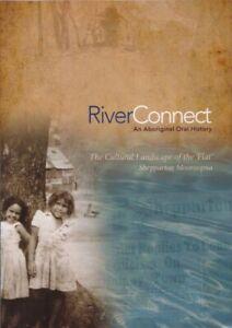River-Connect-An-Aboriginal-Oral-History-the-Flat-Shepparton-Mooroopna-Victoria
