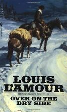 Over on the Dry Side by Louis L'Amour (1985, Paperback, Reprint)