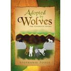 Adopted by Wolves: The Complete Story by Stephanie Poole (Hardback, 2012)