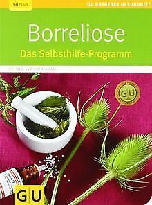 Borreliose: Das Selbsthilfe-Programm (GU Ratgeber Gesund... | Buch | Zustand gut - Dimmendaal, Eva