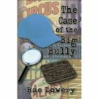 Charlie and The Case of The Big Bully 9781448955589 by Rae Lowery Paperback