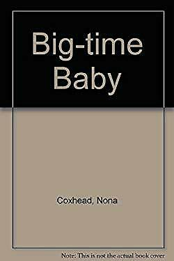 Big-Time Baby by Coxhead, Nona