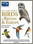 The Complete Guide to Birds of Britain and Europe by Paul Sterry (Hardback, 2009)