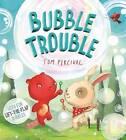 Bubble Trouble by Tom Percival (Hardback, 2015)