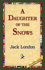 A Daughter of the Snows by Jack London (Hardback, 2006)