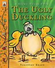 Ugly Duckling by Sebastien Braun (Hardback, 2010)