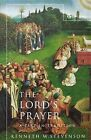 The Lords Prayer: A Text in Tradition by Kenneth Stevenson (Paperback, 2004)