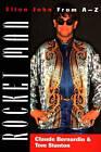 Rocket Man: Elton John from A-Z by etc., Tom Stanton, Claude Bernardin (Paperback, 1996)