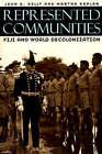 Represented Communities: Fiji and World Decolonization by Martha Kaplan, John D. Kelly (Paperback, 2001)